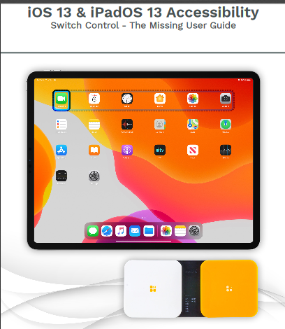 Front cover of iOS 13 and iPadOS 13 Accessibility: Switch Access - The Missing Guide